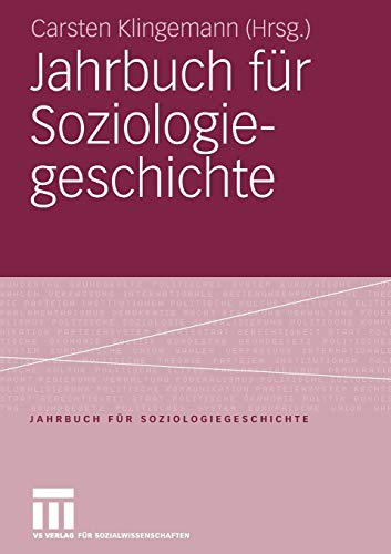 Jahrbuch für Soziologiegeschichte: Soziologisches Erbe: Georg Simmel - Max Weber - Soziologie und Religion - Chicagoer Schule der Soziologie