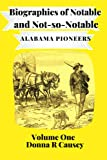 Biographies of Notable and Not-So-Notable: Alabama Pioneers (Paperback)