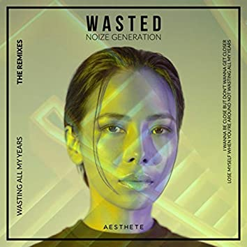 Wasted (The Remixes)