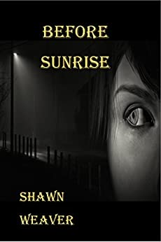 Before Sunrise by [Shawn  Weaver]