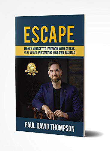Escape Money Mindset To Freedom With Stocks Real Estate And Starting Your Own Business Kindle Edition By Thompson Paul David Reference Kindle Ebooks Amazon Com