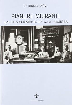 Llanos migrantes: Una investigacion geo-historica entre Emilia y Argentina (Stati di luogo)