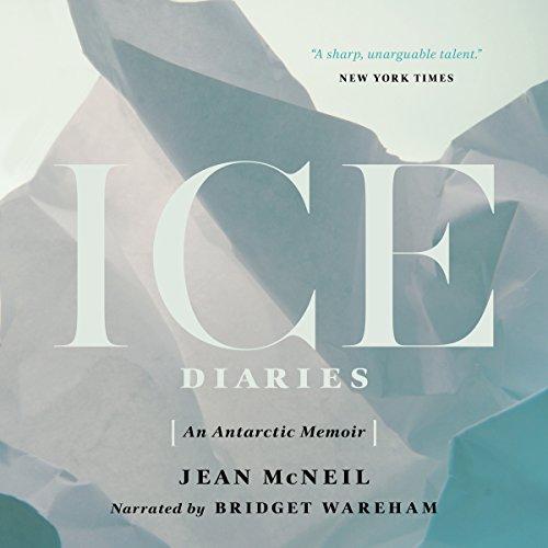 An Antarctic Memoir Ice Diaries