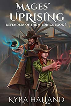 Mages' Uprising (Defenders of the Wildings Book 3) by [Kyra Halland]