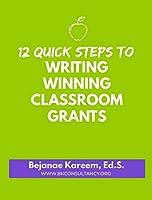 12 Quick Steps to Writing Winning Classroom Grants