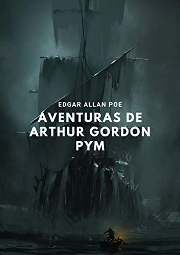 Aventuras de Arthur Gordon Pym: Tomo Completo (Spanish Edition)