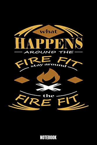 What Happens Around The Fire Fit Stay Around The Fire Fit Notebook: Camping Notizbuch: Notizbuch A5 karierte 110...