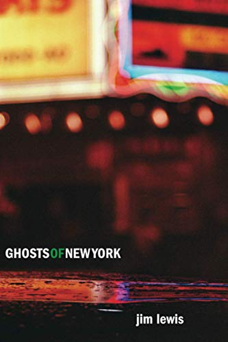 Compare Textbook Prices for Ghosts of New York 1st Edition ISBN 9781949199963 by Lewis, Jim