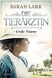 Die Tierärztin - Große Träume: Roman (Tierärztin-Saga 1)