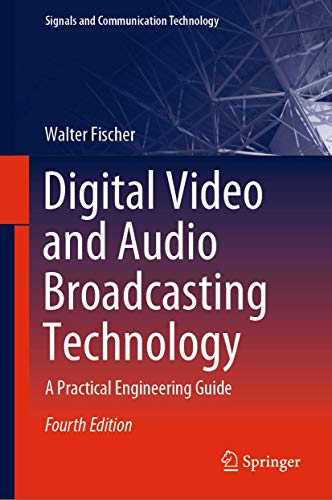 Digital Video and Audio Broadcasting Technology: A Practical Engineering Guide (Signals and Communication Technology)