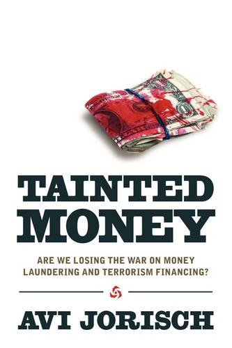 Tainted Money: Are We Losing the War on Money Laundering and Terrorism Finance?