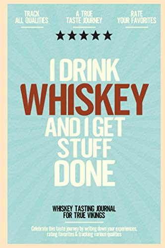 I Drink Whiskey and I get Stuff Done: Whiskey Tasting Journa