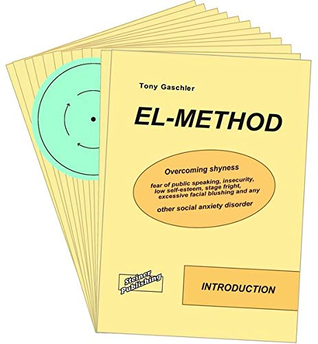 EL-METHOD. Overcoming shyness, fear of public speaking, insecurity, low self-esteem, stage fright, excessive facial blushing and any other social anxiety disorder.: US-Englische Ausgabe