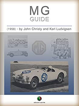 MG - Guide: Including Performance Modifications for All Models from TC to MGA (History of the Automobile) by [Karl Ludvigsen, John Christy]