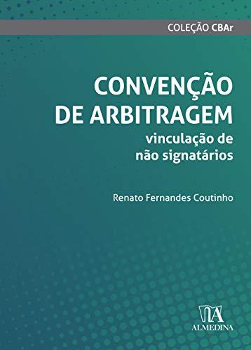 Convenção de Arbitragem: Vinculação de Não Signatários