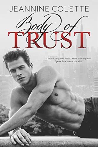 Body of Trust: A Romantic Suspense Novel by [Jeannine Colette]