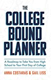 The College Bound Planner: A Roadmap to Take...