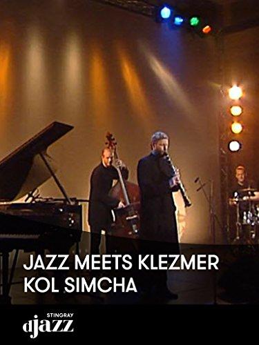 Jazz meets Klezmer: The Kol Simcha World Quintet