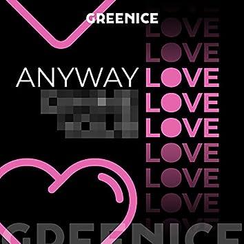 Anyway Love