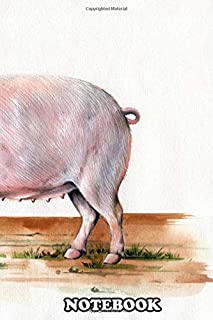 "Notebook: A Pig In The Animals World Collection I Draw Watercolo , Journal for Writing, College Ruled Size 6"" x 9"", 110 Pages"