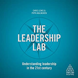 The Leadership Lab: Understanding Leadership in the 21st Century      Kogan Page Inspire              By:                                                                                                                                 Chris Lewis,                                                                                        Pippa Malmgren                               Narrated by:                                                                                                                                 Kate Harper                      Length: 8 hrs and 53 mins     Not rated yet     Overall 0.0