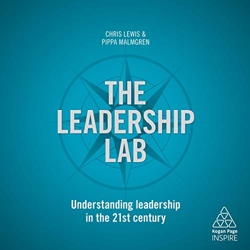 The Leadership Lab: Understanding Leadership in the 21st Century cover art