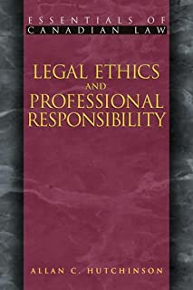 Legal Ethics and Professional Responsibility (Essentials of Canadian Law)