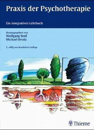 Praxis der Psychotherapie : ein integratives Lehrbuch für Psychoanalyse und Verhaltenstherapie