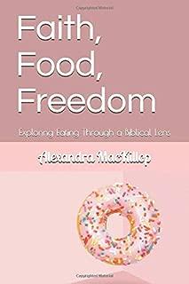Faith, Food, Freedom: Exploring Eating Through a Biblical Lens