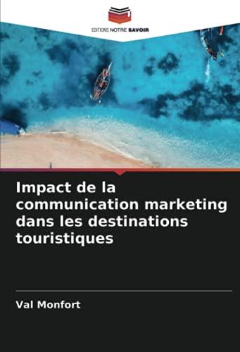Impact de la communication marketing dans les destinations touristiques