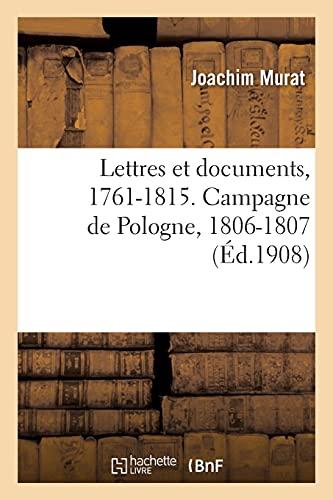 Lettres Et Documents, 1761-1815. Campagne de Pologne, 1806-1807