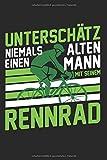 Unterschätze niemals einen alten Mann mit Rennrad: A5 Notizbuch für Herren und Rennrad oder Fahrrad Fans, Punktraster 120 Seiten 15,24 x 22,86 cm (6x9 Zoll), Ideal als Geschenk für Opa, Onkel, Papa
