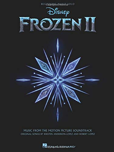 Frozen II Beginning Piano Solo Songbook: Music from the Motion Picture Soundtrack