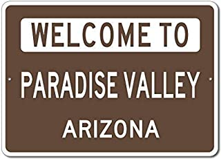 Private Sign 12x16 inch Welcome to Paradise Valley Arizona U S City State Novelty Sign Brown