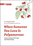 Image of When Someone You Love Is Polyamorous: Understanding Poly People and Relationships (Thorntree Fundamentals)