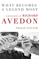 What Becomes a Legend Most: The Biography of Richard Avedon