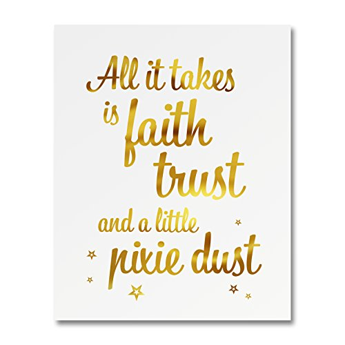 """All It Takes Is Faith Trust And A Little Pixie Dust"" Gold Foil Art Print Small Poster - 300gsm Silk Paper Card Stock, Home Office Wall Art Decor, Inspirational Motivational Encouraging Quote 8"" x 10"""