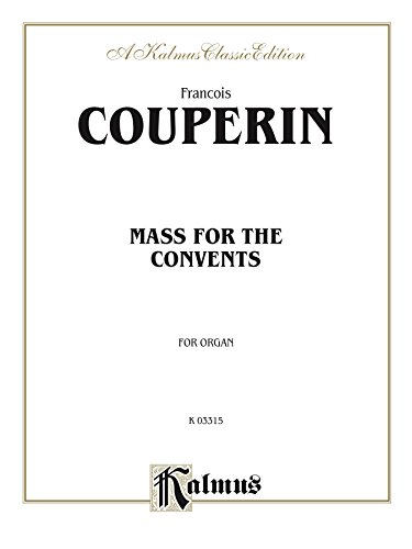Mass for the Convents: Organ Solo (Kalmus Edition) (English Edition)