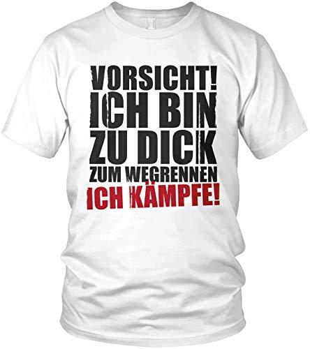 Vorsicht ich Bin zu dick zum Wegrennen - Ich kämpfe - Spruch Statement Herren T-Shirt und Männer Tshirt, Farbe:Weiß, Größe:L