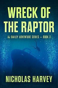 Wreck of the Raptor  AJ Bailey Adventure Series - Book Three