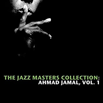 The Jazz Masters Collection: Ahmad Jamal, Vol. 1