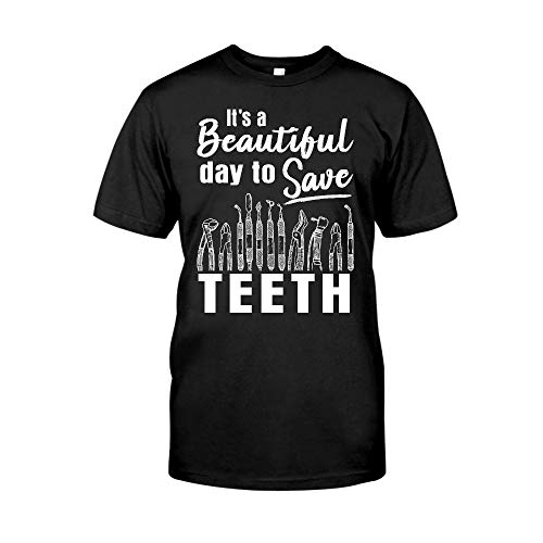 It's A Beautiful Day to Save Teeth T-Shirt - Front Print T-Shirt, Ladies T-Shirt, Hoodie, Sweatshirt, Long Sleeve, Tank Top for Men and Women
