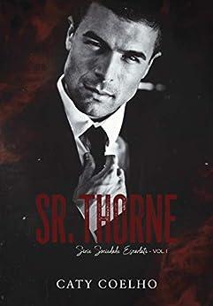 Sr. Thorne   Série Sociedade Escarlate - Vol.I por [Caty Coelho]
