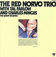 Red Norvo Trio with Tal Farlow and Charles Mingus: The Savoy Sessions by Red Norvo (1995-08-22)
