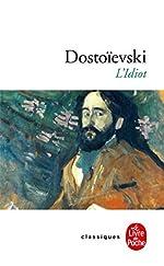 L'Idiot de Fedor Mikhaïlovitch Dostoïevski