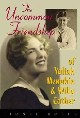 The Uncommon Friendship of Yaltah Menuhin and Willa Cather (English Edition)