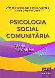 Psicologia Social Comunitária - Teoria e Prática