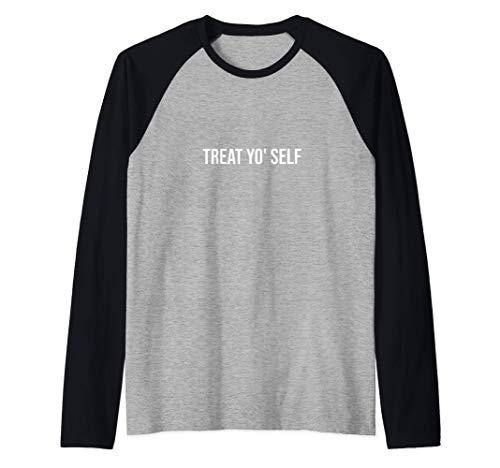 Treat yo' self Camiseta Manga Raglan