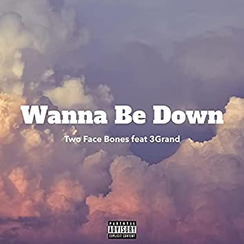 Wanna Be Down (feat. 3Grand)