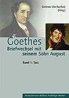 Goethes Briefwechsel mit seinem Sohn August: Mit Einleitung, Kommentar und Register (2 Baende, Band 1: Text, Band 2: Kommentar und Register)